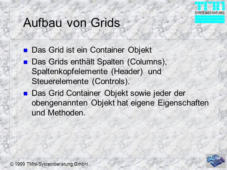 Aufbau von Grids Das Grid ist ein Container Objekt