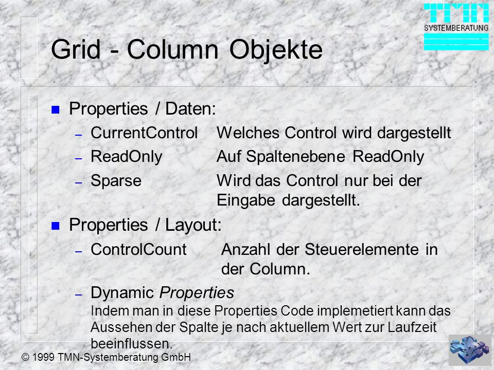 Grid - Column Objekte Properties / Daten: Properties / Layout: