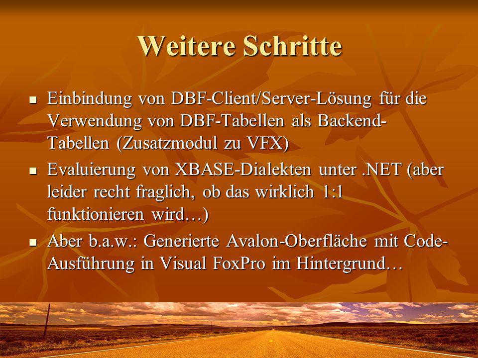 Weitere Schritte Einbindung von DBF-Client/Server-Lösung für die Verwendung von DBF-Tabellen als Backend-Tabellen (Zusatzmodul zu VFX)