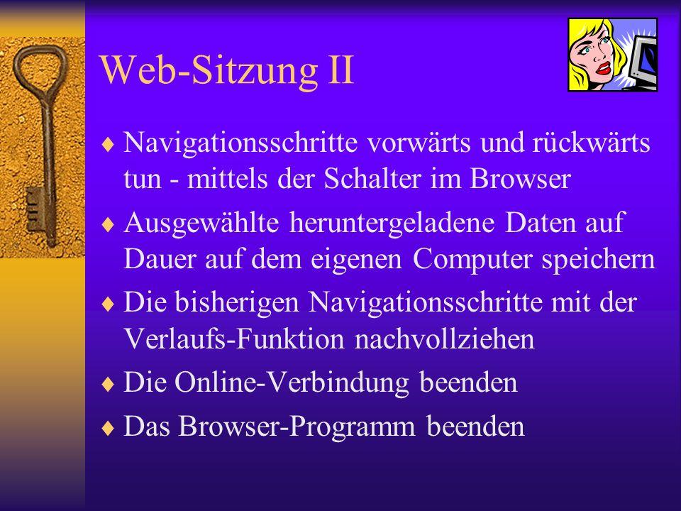 Web-Sitzung II Navigationsschritte vorwärts und rückwärts tun - mittels der Schalter im Browser.