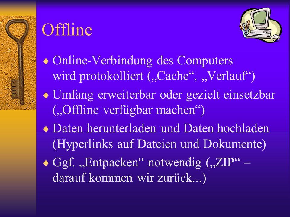 """Offline Online-Verbindung des Computers wird protokolliert (""""Cache , """"Verlauf )"""