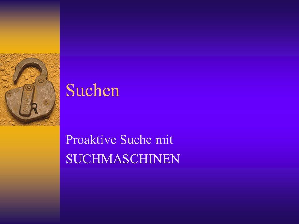 Proaktive Suche mit SUCHMASCHINEN