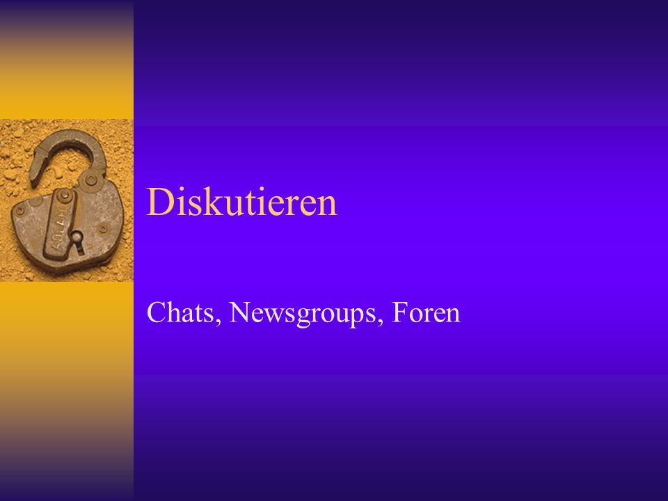 Chats, Newsgroups, Foren