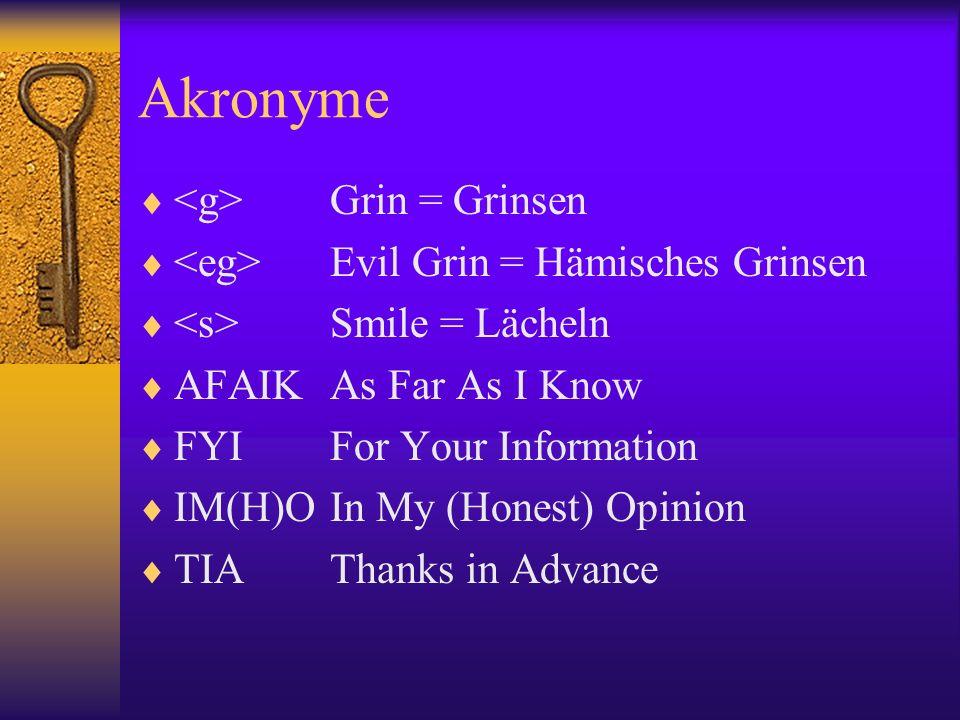 Akronyme <g> Grin = Grinsen