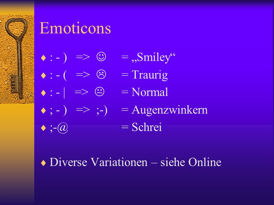 "Emoticons : - ) =>  = ""Smiley : - ( =>  = Traurig"