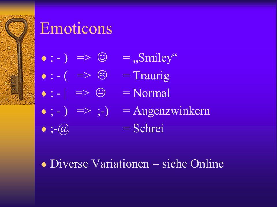 "Emoticons : - ) =>  = ""Smiley : - ( =>  = Traurig"