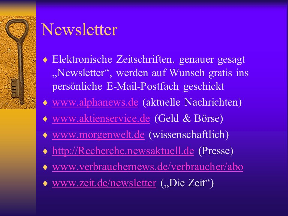 """Newsletter Elektronische Zeitschriften, genauer gesagt """"Newsletter , werden auf Wunsch gratis ins persönliche E-Mail-Postfach geschickt."""