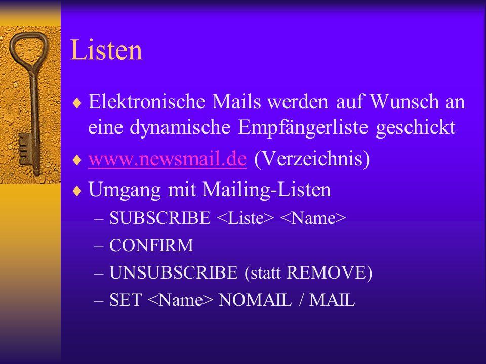Listen Elektronische Mails werden auf Wunsch an eine dynamische Empfängerliste geschickt. www.newsmail.de (Verzeichnis)