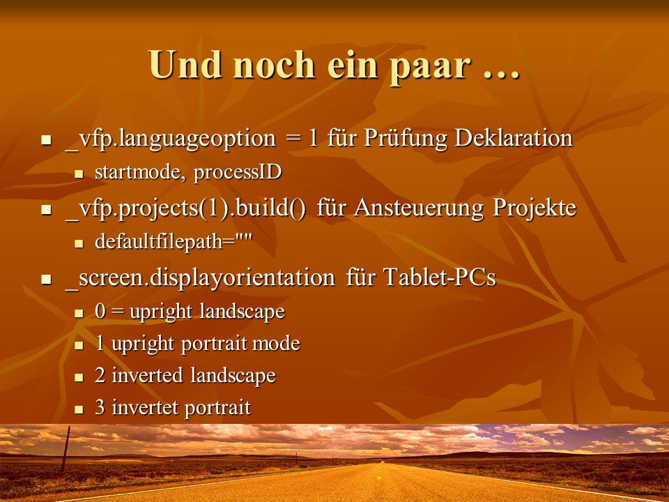 Und noch ein paar … _vfp.languageoption = 1 für Prüfung Deklaration
