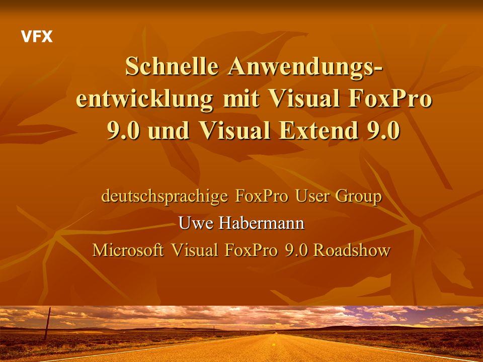 VFX Schnelle Anwendungs-entwicklung mit Visual FoxPro 9.0 und Visual Extend 9.0. deutschsprachige FoxPro User Group.
