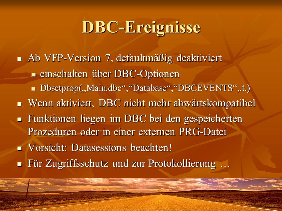 DBC-Ereignisse Ab VFP-Version 7, defaultmäßig deaktiviert