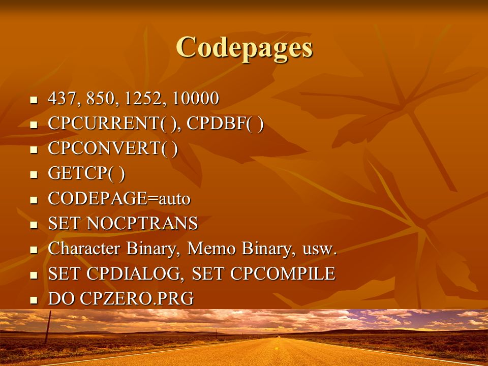 Codepages 437, 850, 1252, 10000 CPCURRENT( ), CPDBF( ) CPCONVERT( )