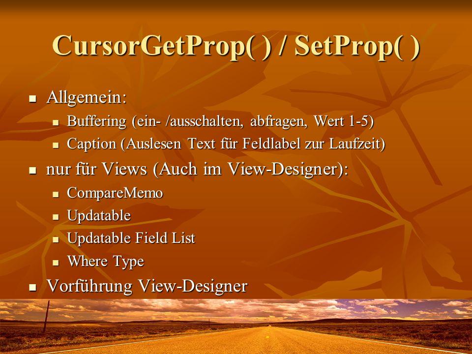 CursorGetProp( ) / SetProp( )