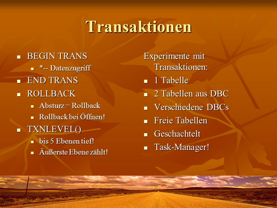 Transaktionen BEGIN TRANS END TRANS ROLLBACK TXNLEVEL()