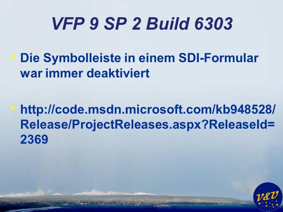 VFP 9 SP 2 Build 6303 Die Symbolleiste in einem SDI-Formular war immer deaktiviert.