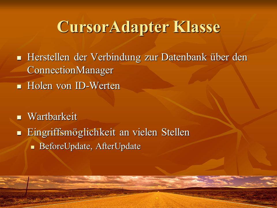 CursorAdapter Klasse Herstellen der Verbindung zur Datenbank über den ConnectionManager. Holen von ID-Werten.