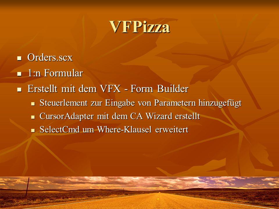 VFPizza Orders.scx 1:n Formular Erstellt mit dem VFX - Form Builder