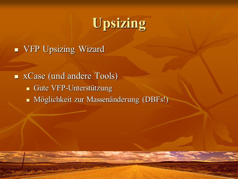 Upsizing VFP Upsizing Wizard xCase (und andere Tools)