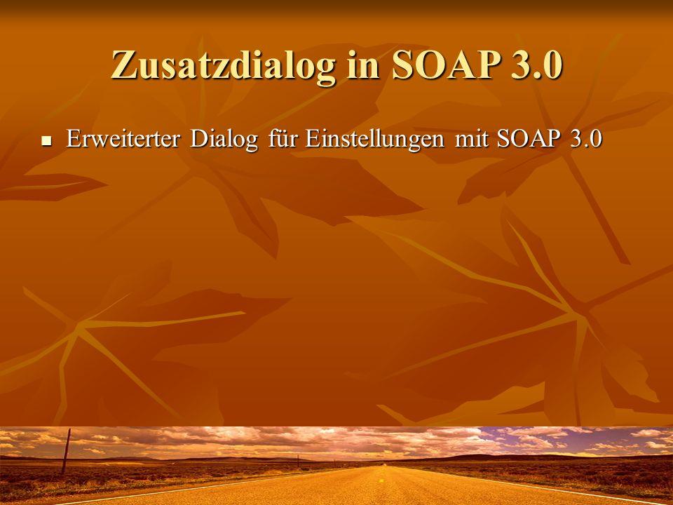 Zusatzdialog in SOAP 3.0 Erweiterter Dialog für Einstellungen mit SOAP 3.0