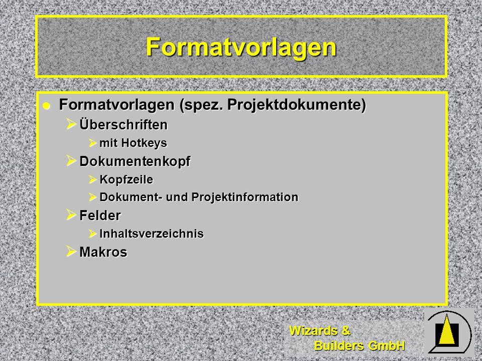 Formatvorlagen Formatvorlagen (spez. Projektdokumente) Überschriften