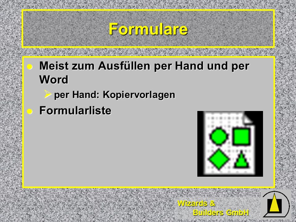 Formulare Meist zum Ausfüllen per Hand und per Word Formularliste