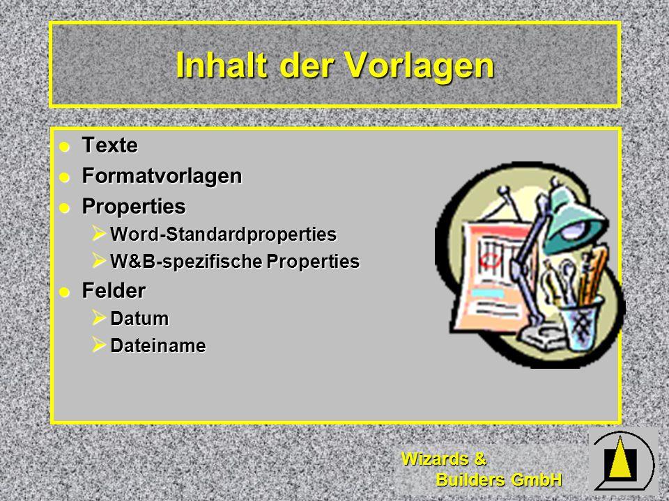 Inhalt der Vorlagen Texte Formatvorlagen Properties Felder