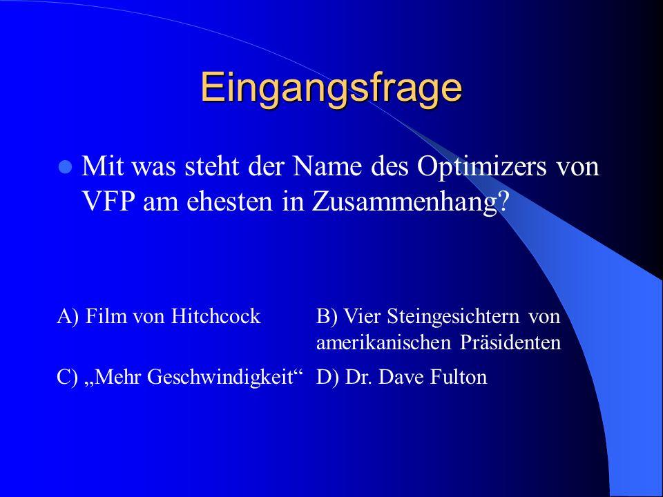 Eingangsfrage Mit was steht der Name des Optimizers von VFP am ehesten in Zusammenhang A) Film von Hitchcock.
