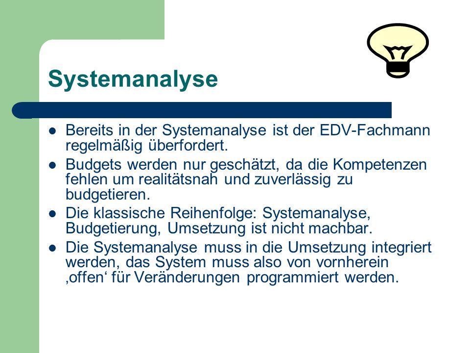 Systemanalyse Bereits in der Systemanalyse ist der EDV-Fachmann regelmäßig überfordert.