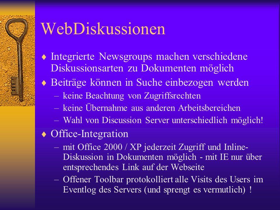 WebDiskussionen Integrierte Newsgroups machen verschiedene Diskussionsarten zu Dokumenten möglich. Beiträge können in Suche einbezogen werden.