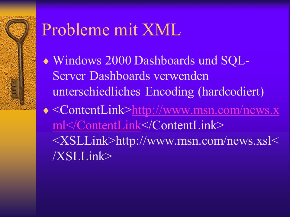 Probleme mit XML Windows 2000 Dashboards und SQL-Server Dashboards verwenden unterschiedliches Encoding (hardcodiert)