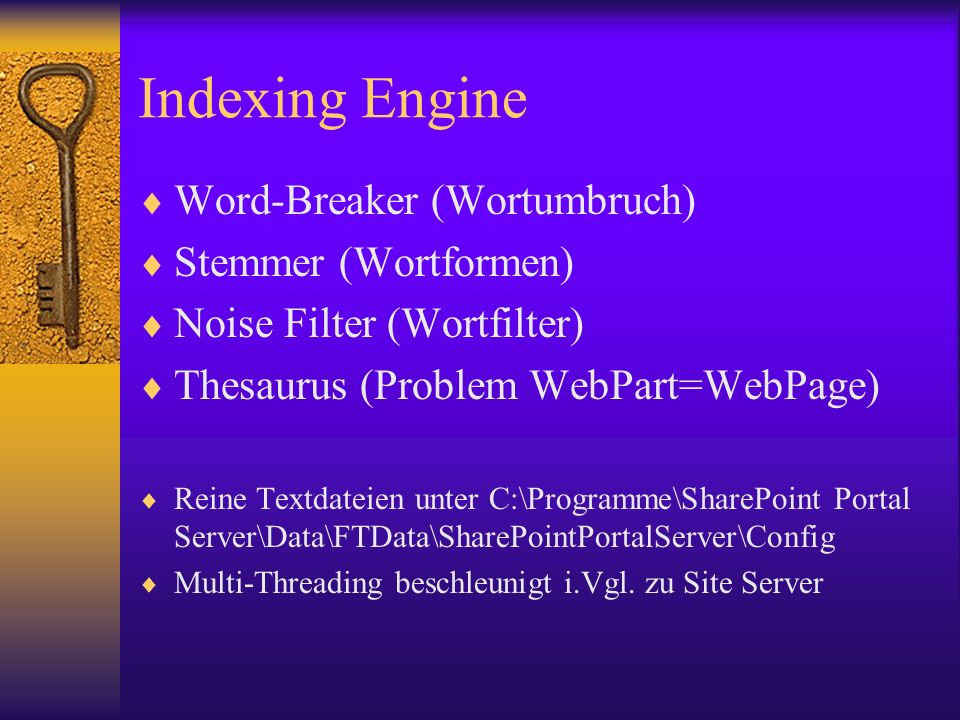 Indexing Engine Word-Breaker (Wortumbruch) Stemmer (Wortformen)