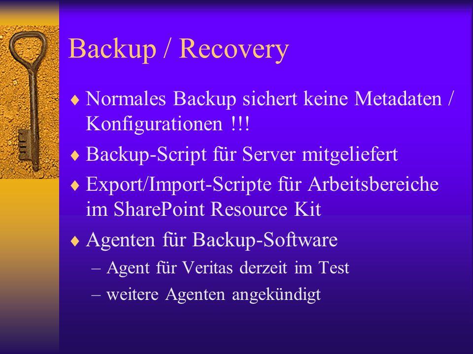 Backup / Recovery Normales Backup sichert keine Metadaten / Konfigurationen !!! Backup-Script für Server mitgeliefert.