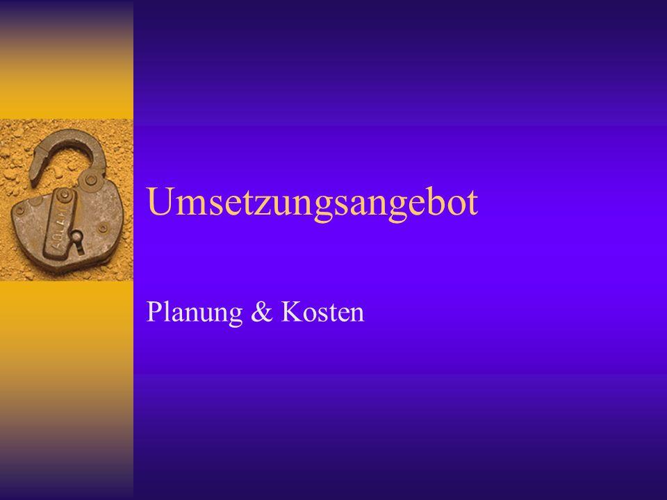 Umsetzungsangebot Planung & Kosten
