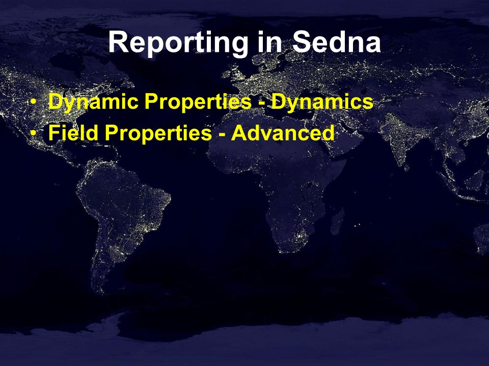 Reporting in Sedna Dynamic Properties - Dynamics