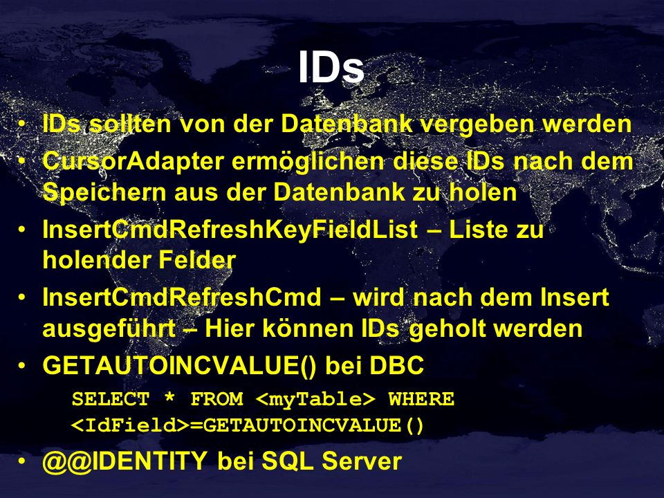 IDs IDs sollten von der Datenbank vergeben werden