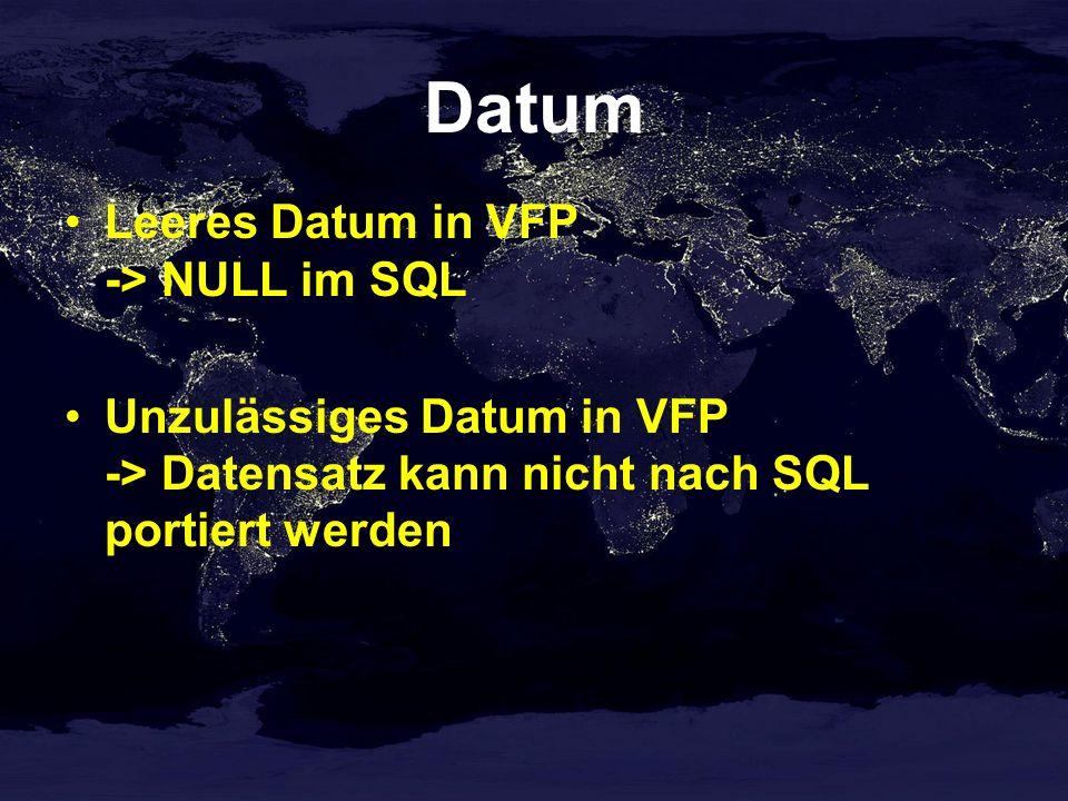 Datum Leeres Datum in VFP -> NULL im SQL