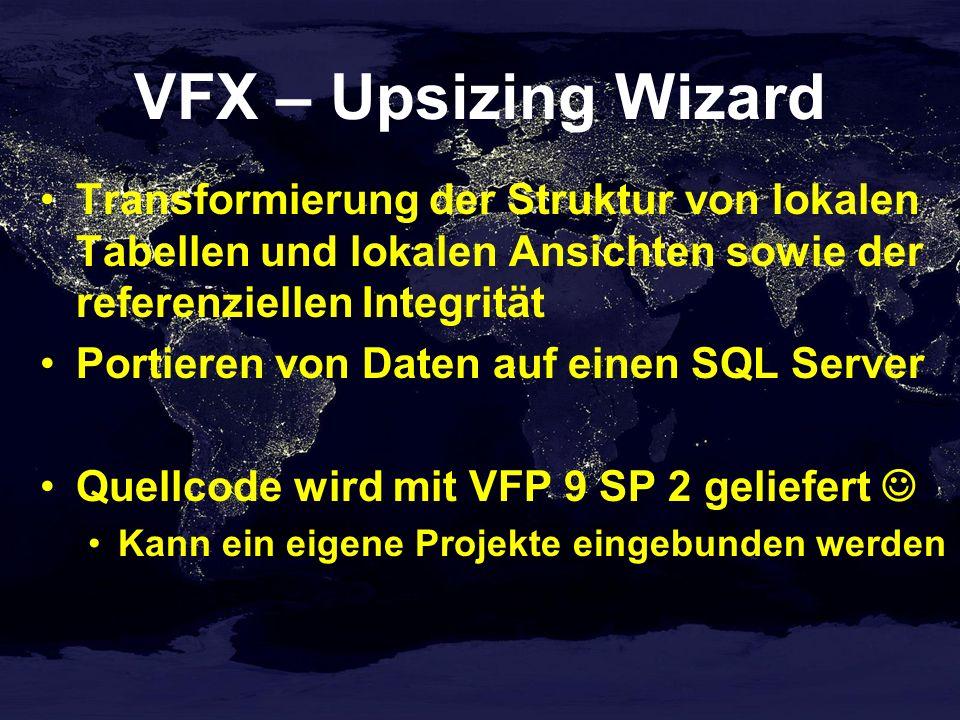 VFX – Upsizing Wizard Transformierung der Struktur von lokalen Tabellen und lokalen Ansichten sowie der referenziellen Integrität.