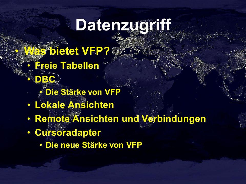 Datenzugriff Was bietet VFP Freie Tabellen DBC Lokale Ansichten