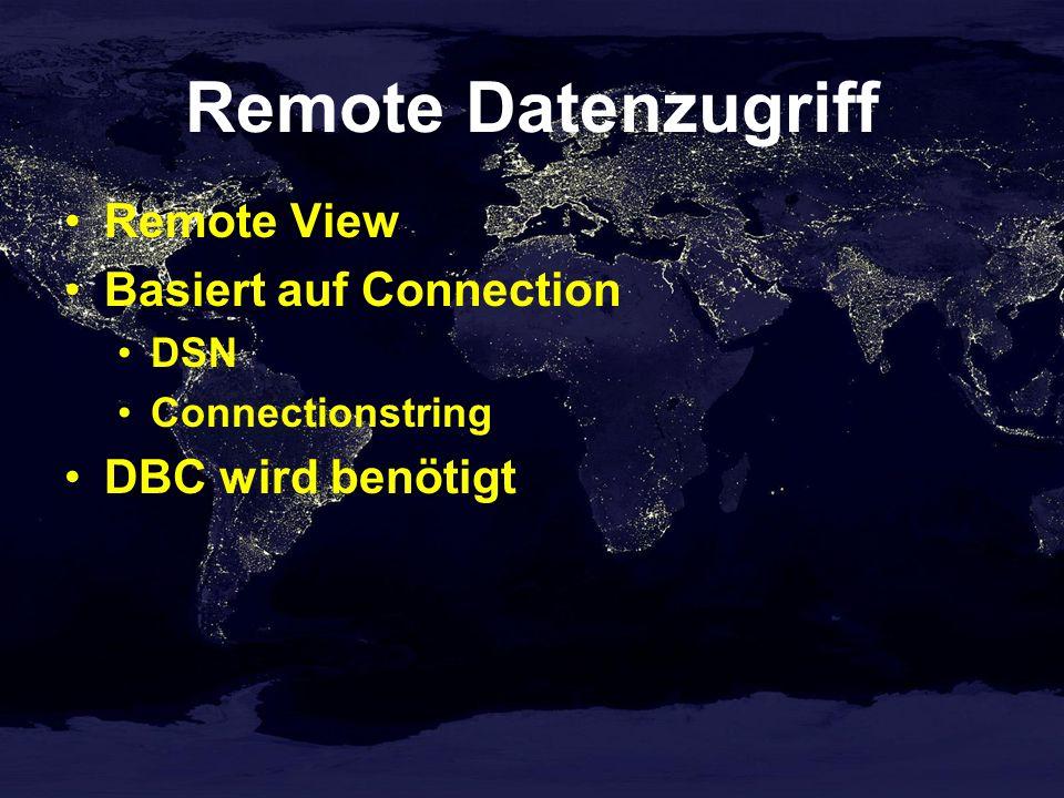Remote Datenzugriff Remote View Basiert auf Connection