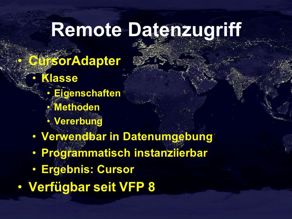 Remote Datenzugriff CursorAdapter Verfügbar seit VFP 8 Klasse