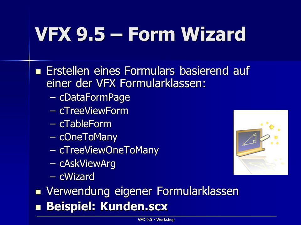 VFX 9.5 – Form Wizard Erstellen eines Formulars basierend auf einer der VFX Formularklassen: cDataFormPage.