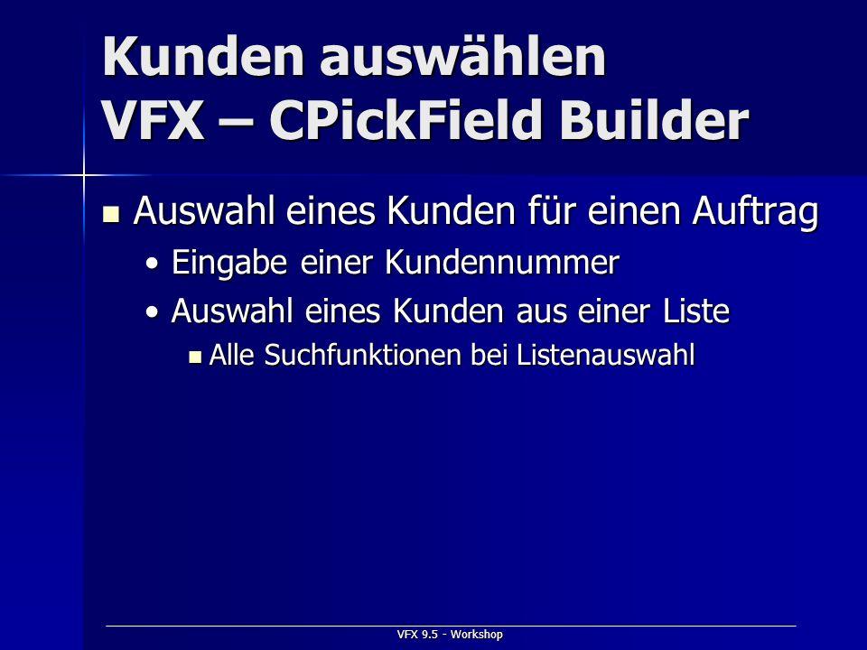 Kunden auswählen VFX – CPickField Builder
