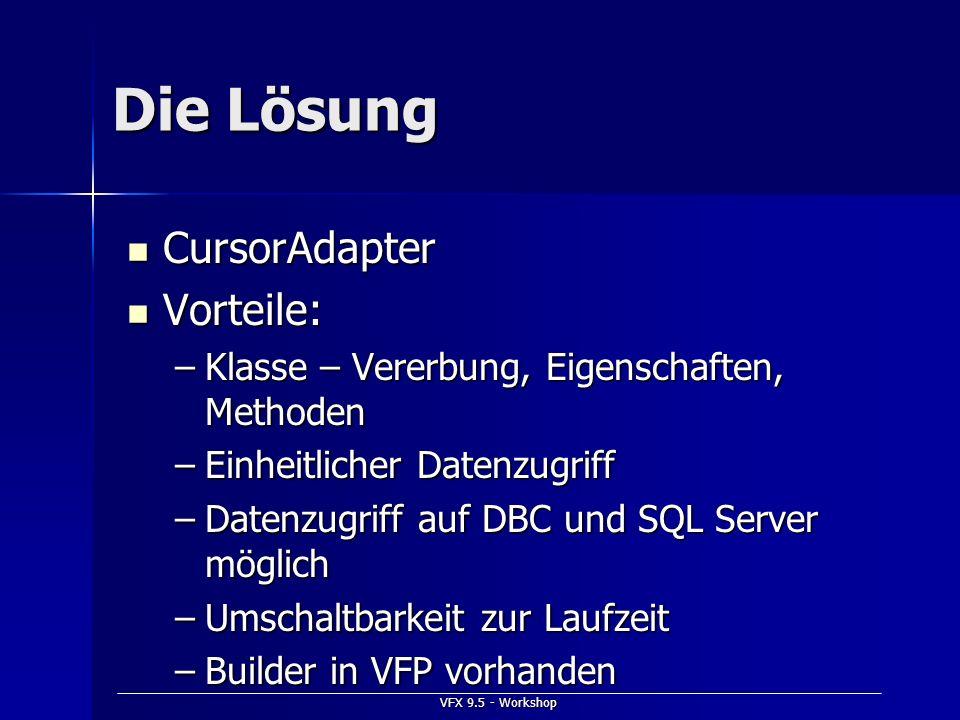 Die Lösung CursorAdapter Vorteile: