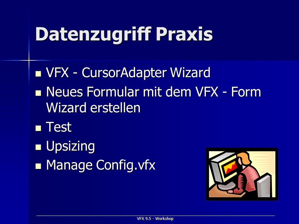 Datenzugriff Praxis VFX - CursorAdapter Wizard