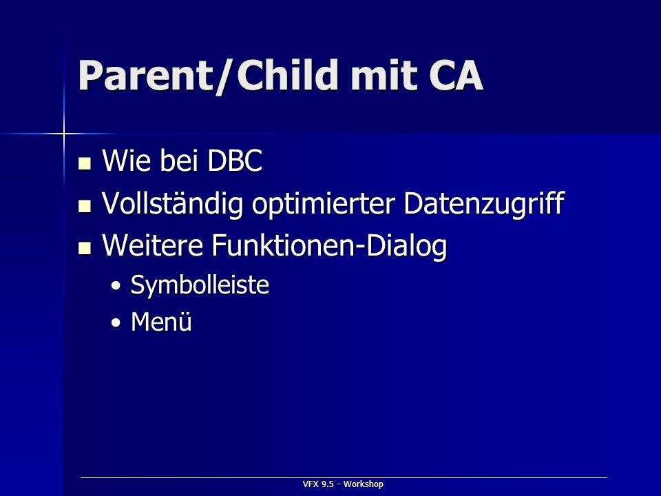 Parent/Child mit CA Wie bei DBC Vollständig optimierter Datenzugriff