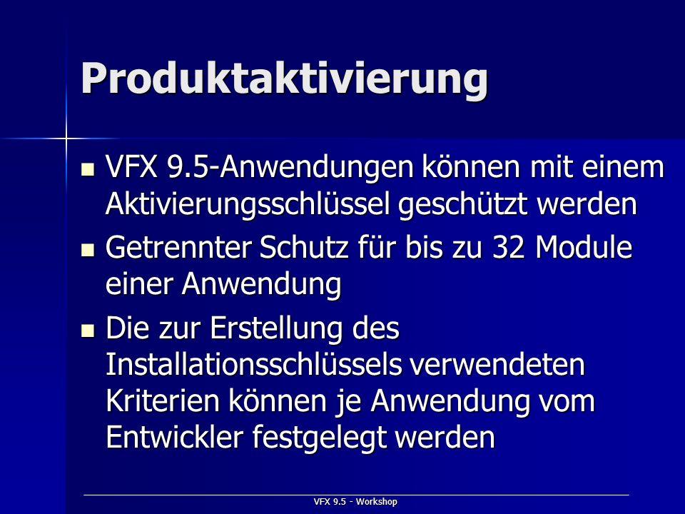 Produktaktivierung VFX 9.5-Anwendungen können mit einem Aktivierungsschlüssel geschützt werden.