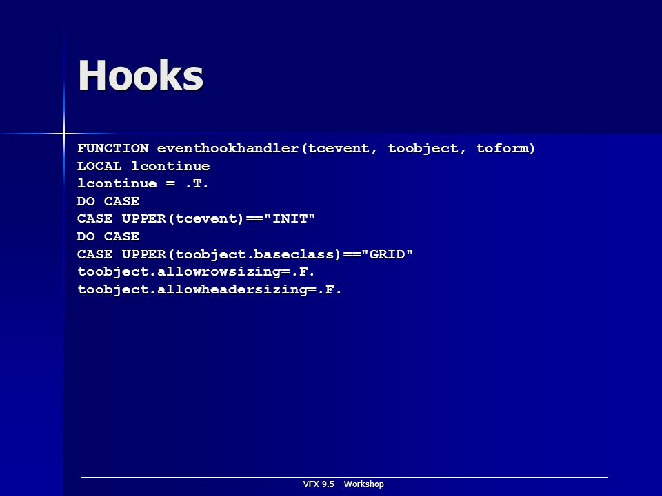 Hooks FUNCTION eventhookhandler(tcevent, toobject, toform)