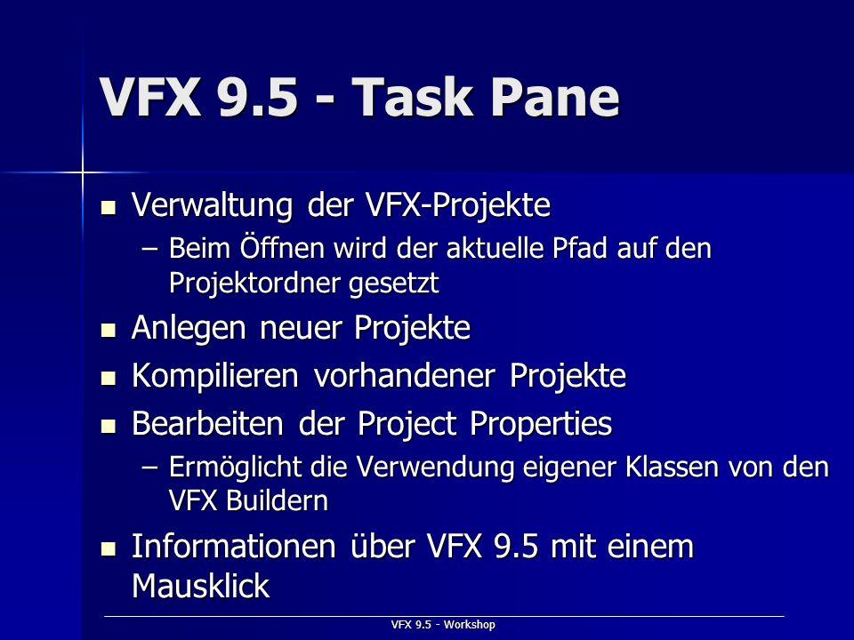 VFX 9.5 - Task Pane Verwaltung der VFX-Projekte Anlegen neuer Projekte