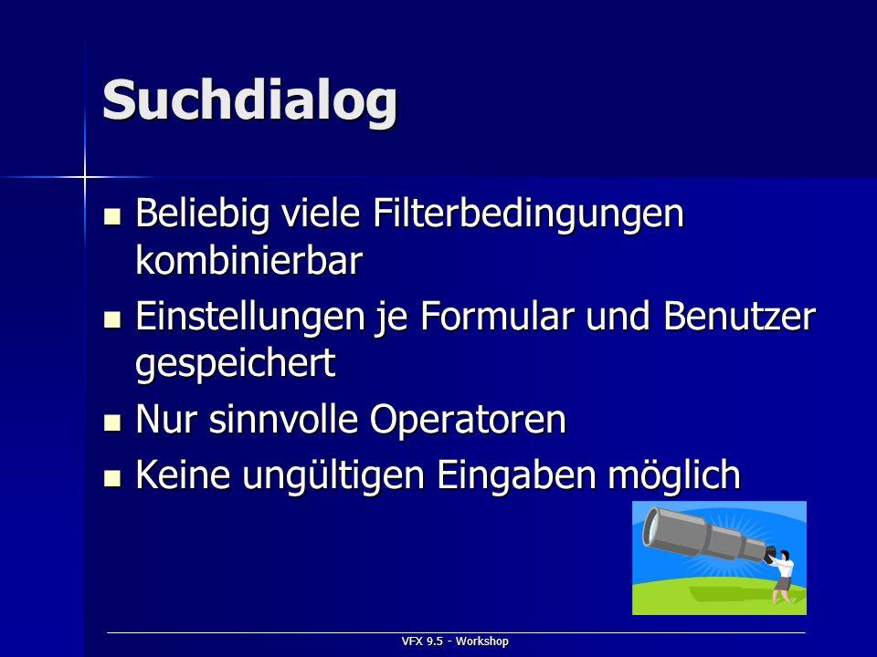 Suchdialog Beliebig viele Filterbedingungen kombinierbar