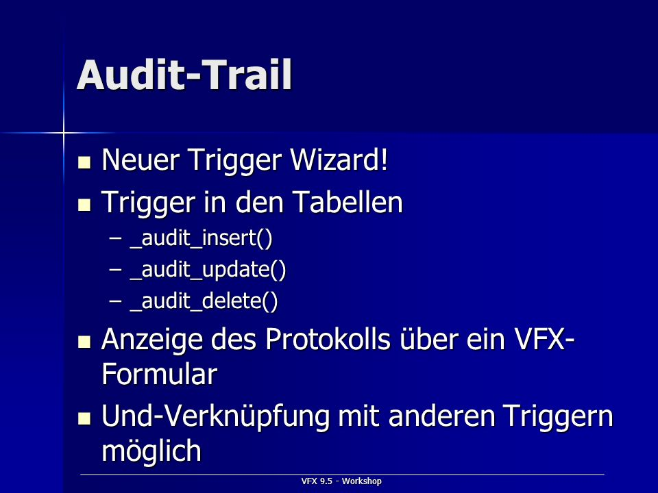 Audit-Trail Neuer Trigger Wizard! Trigger in den Tabellen